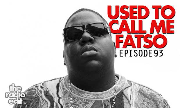 Radio Edit 93 – Used To Call Me Fatso