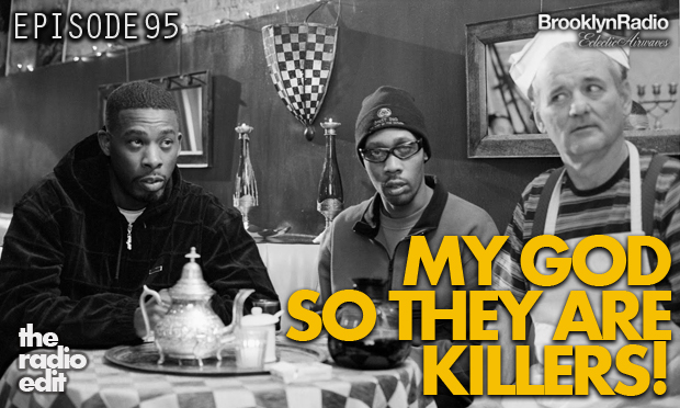 Radio Edit 95 – My God, So They Are Killers!
