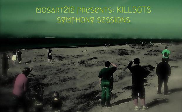 Symphony Sessions – Kill Bots