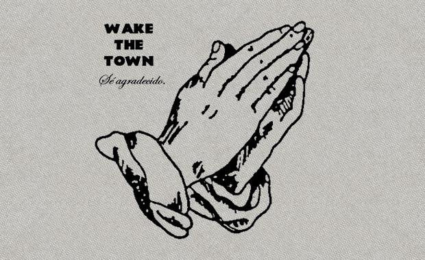 Wake the Town – Sé Agradecido MP3