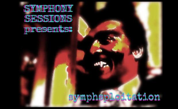 Symphony Sessions – Symphsploitation