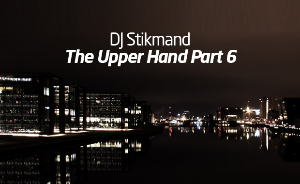 DJ Stikmand – The Upper Hand Part 6