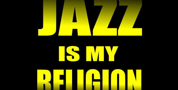 Jazz Is My Religion