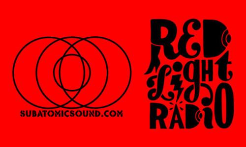 Subatomic Sound Radio – Exclusive Set on Red Light Radio